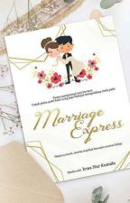 ROMCOM #1: MARRIAGE EXPRESS[21+] || END ✔ by Irma_nK