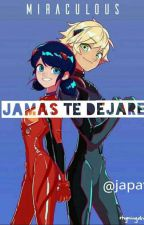 (miraculous ladybug)Jamás te dejare by jacquipaovill