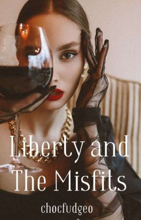Liberty and the Misfits by chocfudgeO