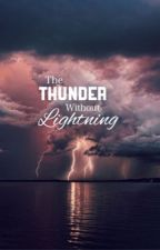 The Lightning without Thunder [ Tomarry by fiendfyrendio