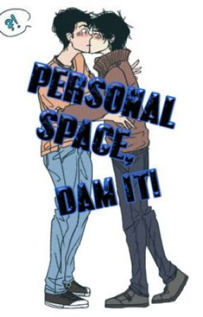 Personal Space, Dam It! (Percy Jackson Fanfiction) by RidiculousRed