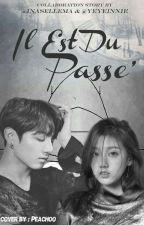 Il Est Du Passe' by yeyeinnie
