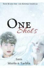 One Shot's |2min  🐸✍ 🌱  by DebyOnlylove