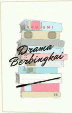 DRAMA BERBINGKAI by Aku-UMI
