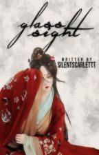 Glass Sight by silentscarlettt