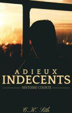 Adieux Indécents - Histoire Courte by CynthiaThor