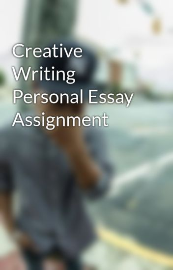 creative nonfiction essay assignment Creative nonfiction essays and creative the notes on monitoring your development in performing an assignment with creative college essay topics should also be.