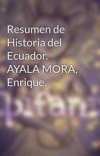 Resumen de Historia del Ecuador.  AYALA MORA, Enrique. by MiuLuzuA