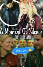 A Moment Of Silence ✓ by captainswanage