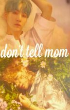 DON'T TELL MOM Y.M by comamu_pure_love