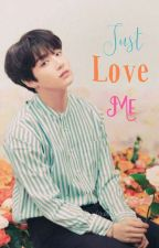 JUST LOVE ME /JUNGKOOK/ by user37731280