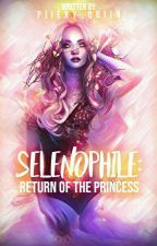 SELENOPHILE: Return of the princess by MINIONSSKII
