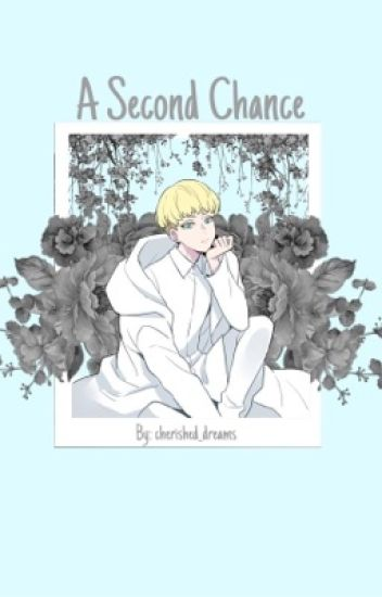 A Second Chance Akira X Ryo Cherished Dreams Wattpad