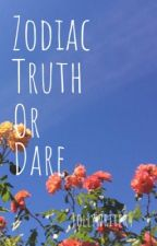 Zodiac Truth Or Dare  by Jollywriter4