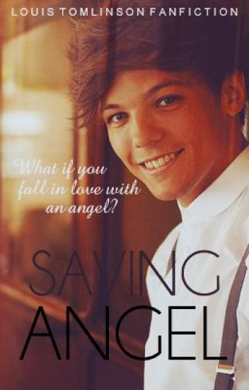 Saving Angel (fan fiction with Louis Tomlinson)