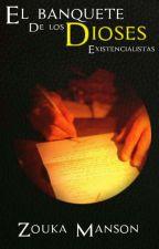 El Banquete de los Dioses existencialistas  [Homoerotica] by ZoukaManson