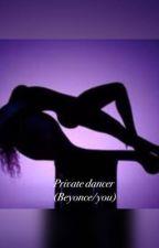 Private dancer (Beyonce/you/Dinah) by shunaynay