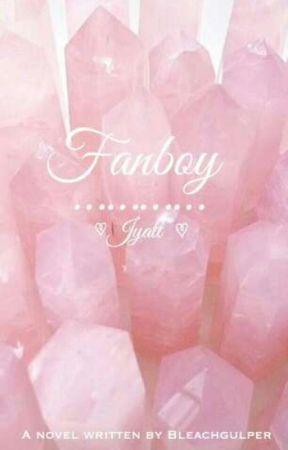 Fanboy [Jyatt] by BleachGulper