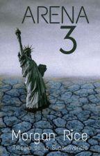Arena Tres (Libro #3 de la trilogía de la Supervivencia de Morgan Rice) Arena 3 by JuanesCorreaOficial