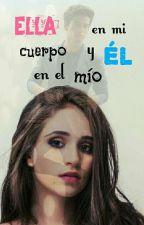 Ella En Mi Cuerpo Y Él En El Mío by Andrea_Aguslina