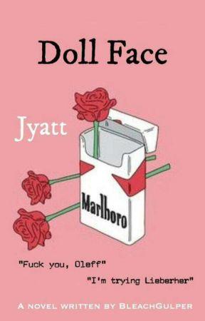 Doll Face [Jyatt] by BleachGulper