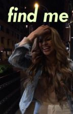 Find Me // Dinah Jane by lauready