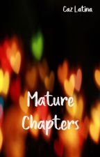 Mature Chapters by Caz-May