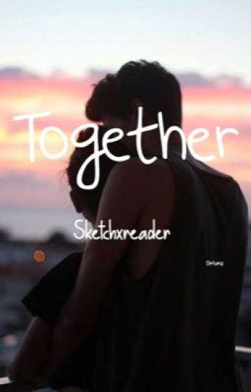 Together {sketchxreader}