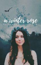 A WINTER ROSE ⊳ g. of thrones [1] by rhaenaatargaryen
