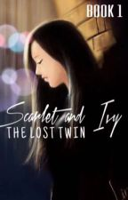 Scarlet and Ivy: The Lost Twin by -BlackLady-