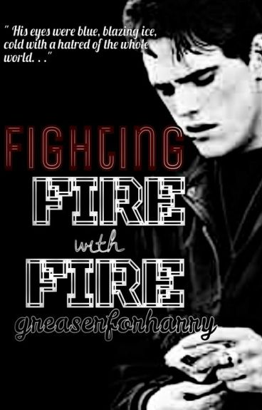 Fighting Fire with Fire (A Dallas Winston Fanfic)