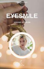 Eyesmile ⚘ Hwang Hyunjin ✓ by fluffysannie
