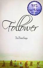 Follower ✔️ by FarFromSuga