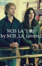 "NCIS LA ""I do"" by NCIS_LA_Lovers2"