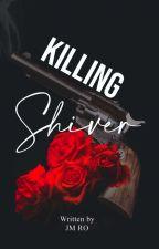Killing Shiver by EniHm_06