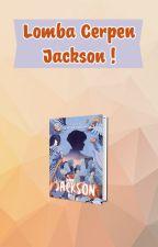 [Kisah Jackson] Lomba Cerpen by PenerbitHaru