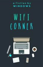 WIFI CORNER [END] by misterhutch