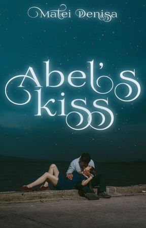 Abel's kiss by MateiDenisa