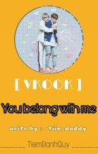 TiemBanhQuy || TaeKook [Text] You Belong With Me  by TiemBanhQuy
