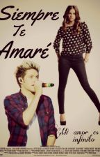 Siempre Te Amaré |Niall Horan| by Happily_Smile
