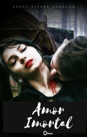 Amor Imortal by HenryAlfredBugalho