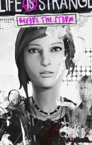 Life is Strange: Before the storm (Fanfic)