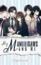 My Manliligaws and Me by forever1429