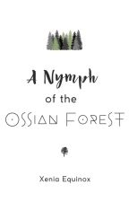 Ossian Forest by _xeniawrites
