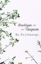 Baekyeon (Baekhyun&Taeyeon) PANDANGAN PERTAMA👀 by prithaeigii