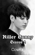 Killer Bunny JK   Season 2 by Cowral