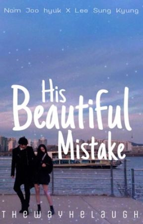 His Beautiful Mistake  by thewayhelaugh