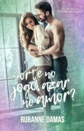 Sorte no jogo, azar no amor? by RuDamas
