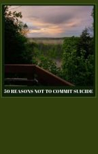 50 reasons not to commit suicide by niallgirl82119