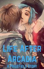 Life After Arcadia [Life is Strange] by Skippy2026